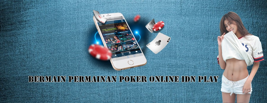 Bermain Permainan Poker Online Idn Play